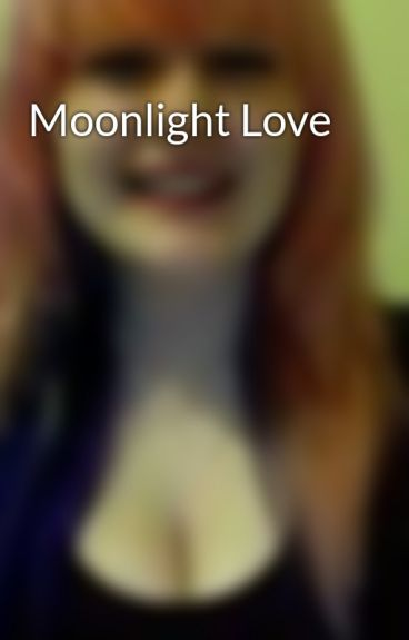 Moonlight Love by Escapethefatelover