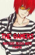 The Gamers (MattXOC Death Note Fanfic) by KittyToKatz