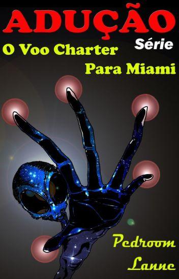 """Adução Série: """"O Voo Charter para Miami"""""""