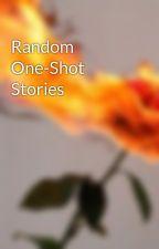 Random One-Shot Stories by Intellectual-Punk