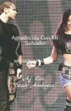 Agradecida Con Mi Salvador (Dean Ambrose y Aj Lee) by JeniferR5