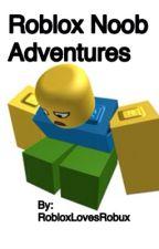 ROBLOX Noob Adventures by RobloxLovesRobux