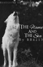 The Flame and The Sea by bb4213