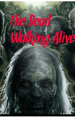the dead walking alive by Sky194