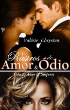 Rastros de Amor & Ódio - Degustação by valeriechrysten