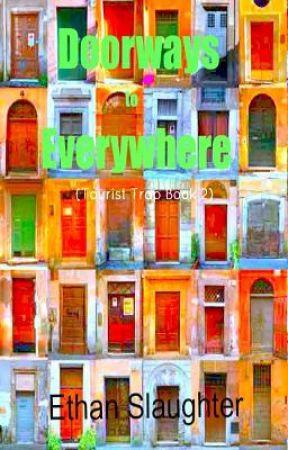 Doorways to Everywhere (Tourist Trap Book 2) by Wuckster