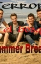 "Terror en el bosque ""Summer Break"" -Cuento (Big Time Rush) by itssummer98"