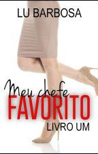 Meu Chefe Favorito - Livro 1 (Trilogia Chefe Favorito) (DEGUSTAÇÃO) by 21resenhas