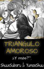 Triangulo amoroso...¿Y más?..~ [ Diabolik Lovers YAOI] by Nico_Kawaissu