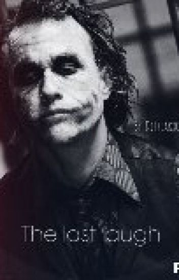 His last laugh (the joker fanfiction)
