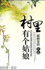 [GL - Cổ Đại] [Hoàn] Trong thôn có 1 cô nương - Nhạn Tê Thương Ngô by lanhvosuong