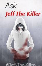 Ask Jeff The Killer (CLOSED) by Jeff-The-Killer-
