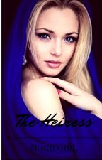 The Heiress by hokiegirl