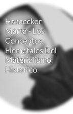 Harnecker Marta - Los Conceptos Elemetales Del Materialismo Historico by cesareslhi