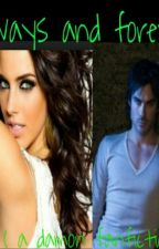 always and forever (a damon fanfiction) by Names_Jamie_Ann_
