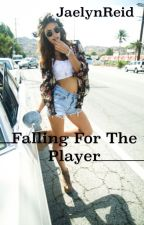 Falling For The Player by JaelynReid
