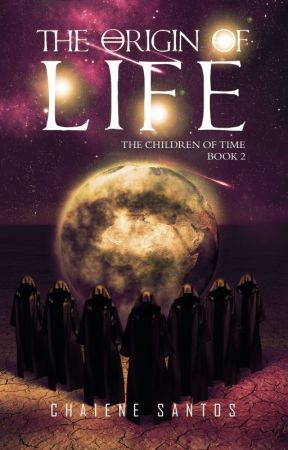 The Origin of Life - The Children of Time book 2 by ChaieneS