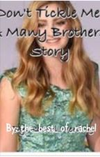 Don't Tickle Me: A Many Brothers Story (On Hold) by the_best_of_rachel