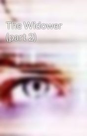 The Widower (part 2) by RuffRiter