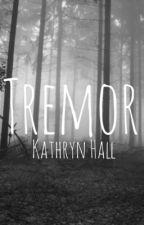 Tremor by KatNTheHat
