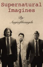 Supernatural Imagines by Angieoftheangels