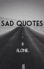 Sad Quotes by urgettingonmynerves_