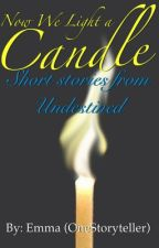 Now We Light A Candle: Short Stories from Undestined by OneStoryteller