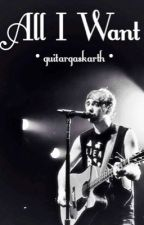 All I Want  • Alex Gaskarth (Adoption) by guitargaskarth