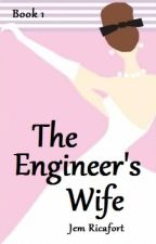 The Engineer's Wife by cheekylittleminx727