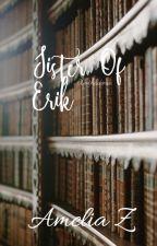 Sister of Erik. by Anthadora