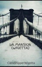 La Mansión (Wigetta) by CamiShipperWigetta