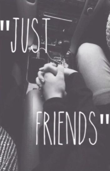 """Just Friends?"""