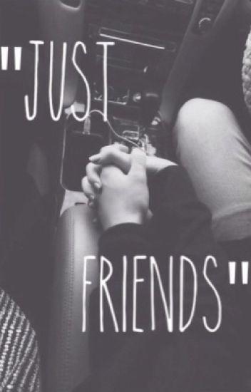 """Just Friends?"""