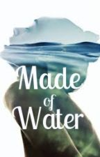 Made of Water (Book one of the Disciplinary Powers Series) by Saving_Africa