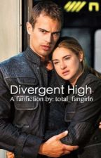 Divergent High School by total_fangirl6