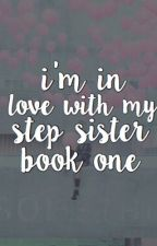 I'm in love with my step sister?! [NaLu Fanfic] [Completed] by lonelyttae