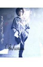 Inhuman (Royce) by PrincetonOrNah