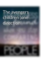 The avengers children (one direction by mady33221
