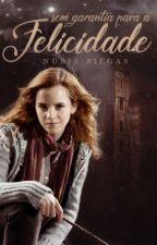 Sem garantia para a Felicidade - Ronald e Hermione [A EDITAR] by wolfienubia
