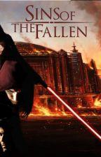 Star Wars: Sins of the Fallen (Timeline 1) by ShainAndSam