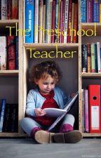 The Preschool Teacher by VanillaThePuppy