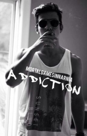 Addiction [boyxboy] by MortalGamesinNarnia