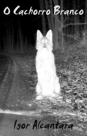 O Cachorro Branco by IgorAlcantara
