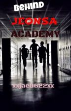 Behind JEONSA ACADEMY(ON GOING) by xxjae0622xx