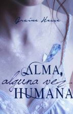 Alma, alguna vez humana by GraineHesse