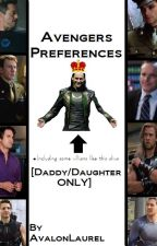 Avengers Preferences and Imagines [Daddy/daughter ONLY] by AvalonLaurel