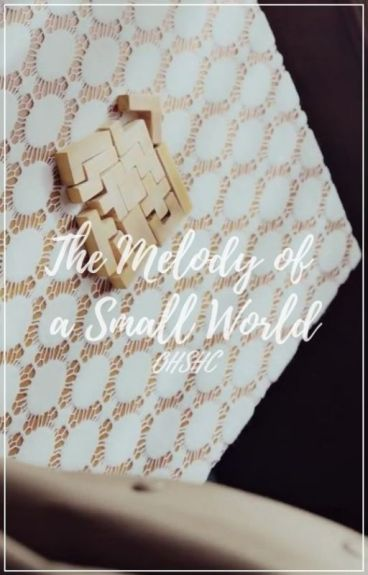 The Melody of a Small World [OHSHC- Hikaru Hitachiin]