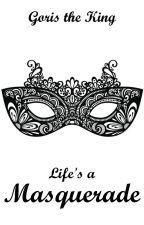 Life's a Masquerade (Lesbian Story) by goristheking
