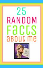 25 Random Facts About Me by SincerelyMA