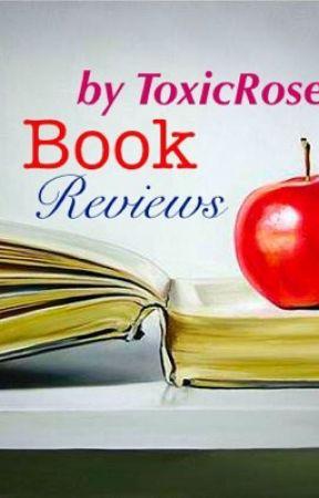 Story Reviews on Wattpad : ToxicRoses by ToxicRoses
